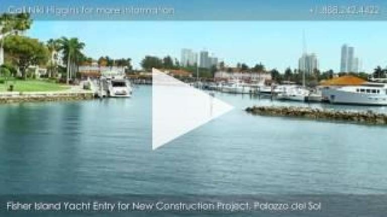 Palazzo del Sol, New Construction on Fisher Island, Yacht Entry