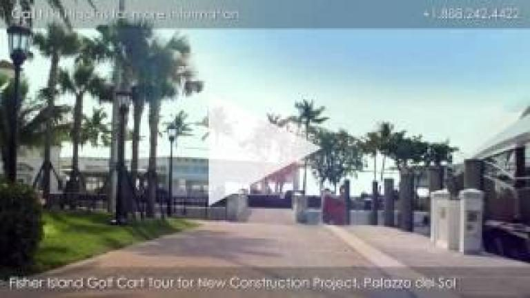 Palazzo del Sol, New Construction on Fisher Island, Golf Cart Tour